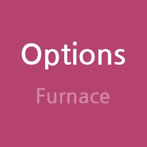 Options(Furnace)